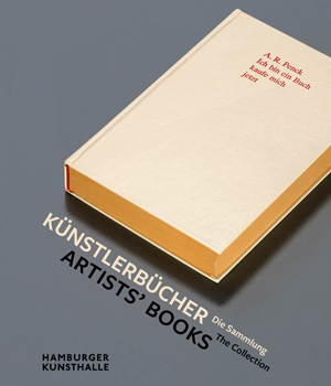 Cover. In: Künstlerbücher. Die Sammlung. Katalog der Ausstellung Hamburger Kunsthalle 2017-2018. Hamburg 2017. Hamburger Kunsthalle, Bibliothek © Hamburger Kunsthalle