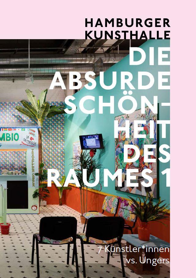 Begleitpublikation zur Ausstellung »Die Absurde Schönheit des Raumes. 7 Künstler*innen vs. Ungers«, Hamburger Kunsthalle, 2020